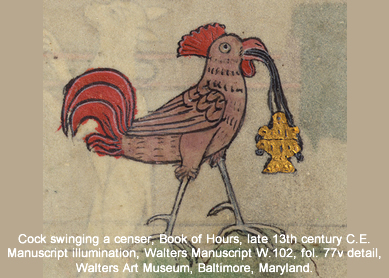 Cock swinging a censer, Book of Hours, late 13th century C.E. Manuscript illumination, Walters Manuscript W.102, fol. 77v detail, Walters Art Museum, Baltimore, Maryland.