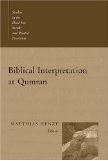 Biblical Interpretation at Qumran: Studies in the Dead Sea Scrolls and Related Literature