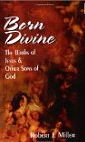 Born Divine: The Births of Jesus and Other Sons of God