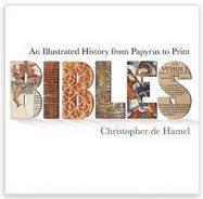 Bibles: An Illustrated History of Papyrus to Print