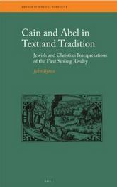 Cain and Abel in Text and Tradition‬: ‪Jewish and Christian Interpretations of the First Sibling Rivalry