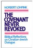 The Covenant Never Revoked: Biblical Reflections on Christian-Jewish Dialogue
