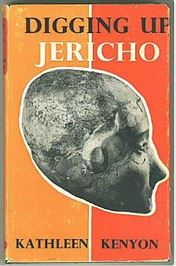 Digging Up Jericho: The Results of the Jericho Excavations, 1952–1956