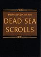 The Encyclopedia of the Dead Sea Scrolls