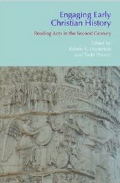 In Engaging Early Christian History: Reading Acts in the Second Century