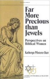 Far More Precious Than Jewels: Perspectives on Biblical Women