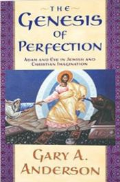 The Genesis of Perfection: Adam and Eve in Jewish and Christian Imagination