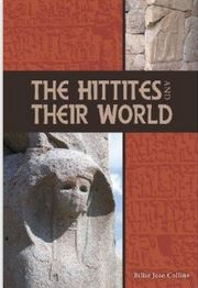 The Hittites and Their World
