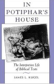 In Potiphar's House: The Interpretive Life of Biblical Texts