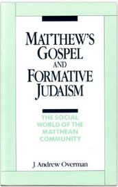 Matthew's Gospel and Formative Judaism: The Social World of the Matthean Community