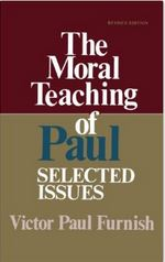 The Moral Teachings of Paul: Selected Issues