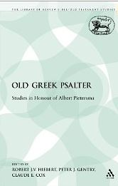 Old Greek Psalter: Studies in Honour of Albert Pietersma