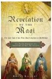 Revelation of the Magi: The Lost Tale of the Wise Men's Journey to Bethlehem