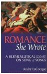 Romance, She Wrote: A Hermeneutical Essay on the Song of Songs