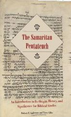 The Samaritan Pentateuch: An Introduction to Its Origins, History and Significance for Biblical Studies