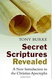 Secret Scriptures Revealed: A New Introduction to the Christian Apocrypha
