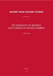 The Semantics of Blessing and Cursing in Ancient Hebrew