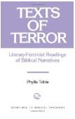 Texts of Terror: Literary-Feminist Readings of Biblical Narratives