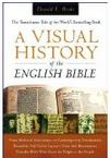 A Visual History of the English Bible: The Tumultuous Tale of the World