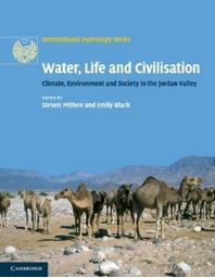 Water, Life and Civilisation: Climate, Environment and Society in the Jordan Valley