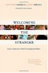 Welcoming the Stranger: Justice, Compassion and Truth in the Immigration Debate