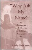 "Reinhardtz, Adele.""Why Ask My Name?"" Anonymity and Identity in Biblical Narrative"