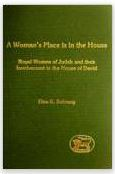 A Woman's Place is in the House: Royal Women of Judah and their Involvement in the House of David